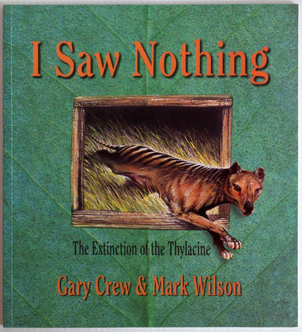 I Saw Nothing - The Extinction of the Thylacine (PB)