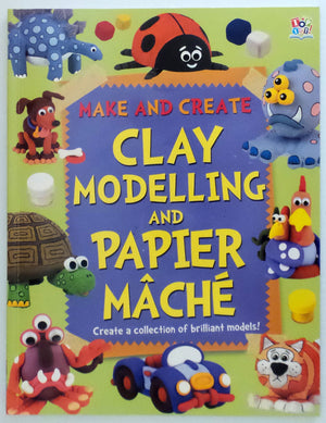 Make and Create Clay Modelling and Papier Mache
