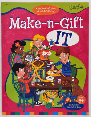 Make-n-Gift It : Creative Crafts for Great Gift Giving (Ages 8+)