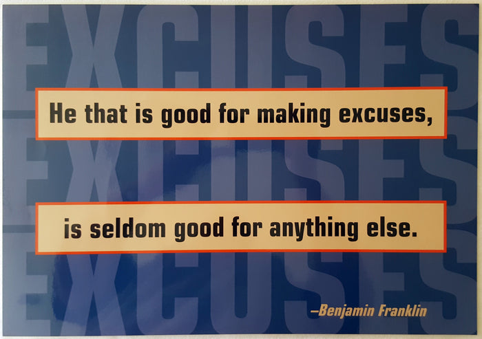 Motivational Poster - He that is good for making excuses ..... (Laminated)