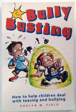 Bully Busting : How to help children deal with teasing and bullying