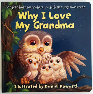 Why I Love My Grandma - In children's own words (BB)