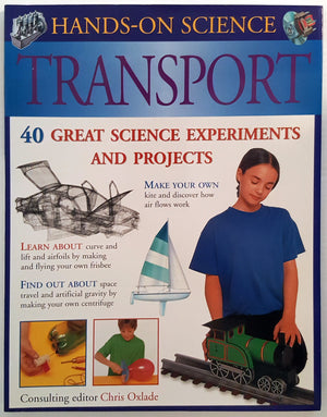 Hands-On Science - Transport : 40 Great Science Experiments & Projects