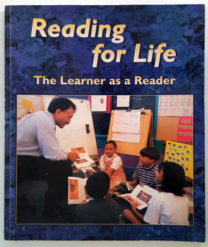Reading for Life : The Learner as a Reader