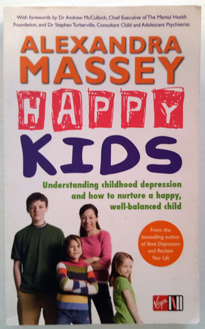 Happy Kids : Understanding Childhood Depression and how to Nurture a Happy Well-balanced Child