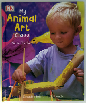 My Animal Art Class - Creative Fun for Little Hands (HC)