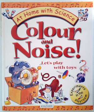 At Home with Science : Colour and Noise! Let's play with toys (HC)