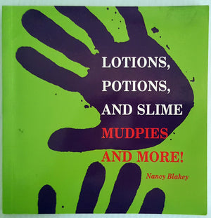 Lotions, Potions, and Slime Mudpies and More !