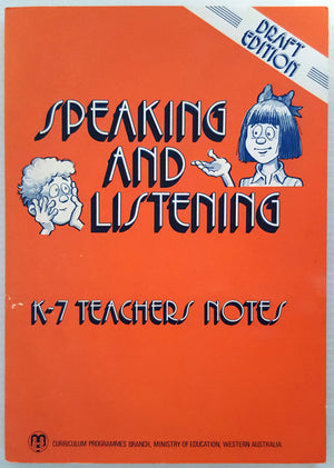 First Steps - Speaking and Listening - K-7 Teachers Notes (Draft Edition 1987)