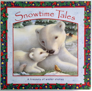 Snowtime Tales - A Treasury of Winter Stories (Large BB)