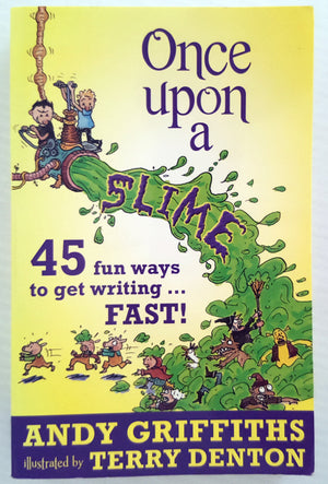 Once Upon a Slime - 45 fun ways to get writing FAST!