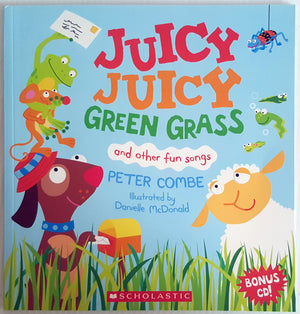 Juicy Juicy Green Grass and other Fun Songs (includes CD)