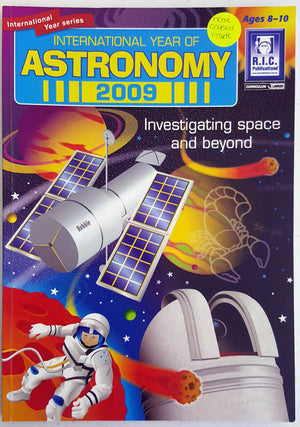 Astronomy (International Year of Astronomy) - Investigating Space and Beyond (Ages 8- 10)