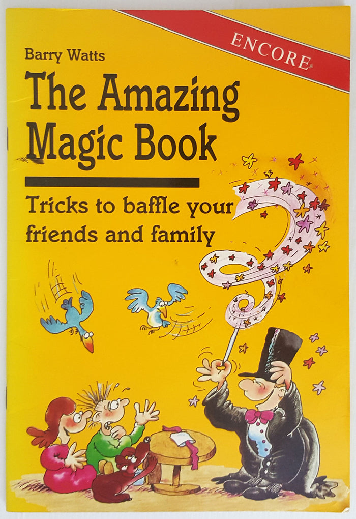 The Amazing Magic Book : Tricks to baffle your friends and family (Encore)