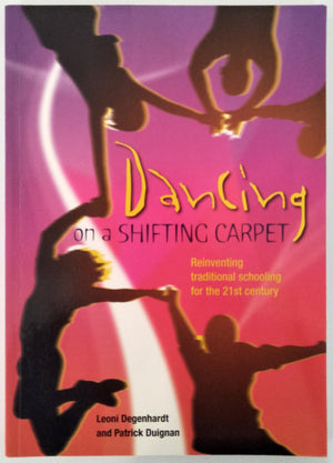 Dancing on a Shifting Carpet : Reinventing traditional schooling 21st century