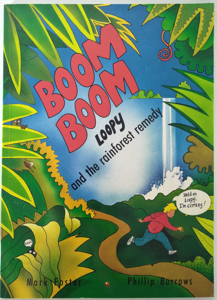 Boom Boom Loopy and the Rainforest Remedy