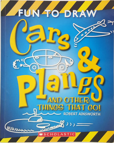 Fun to Draw - Cars and Planes and Other Things That Go!
