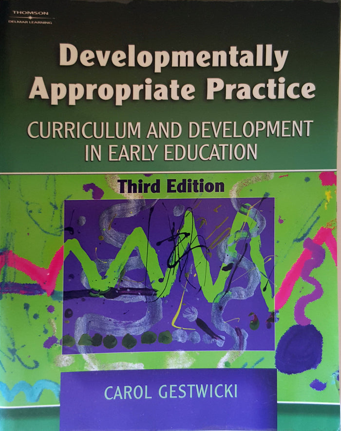 Developmentally Appropriate Practice - Curriculum and Development in Early Education