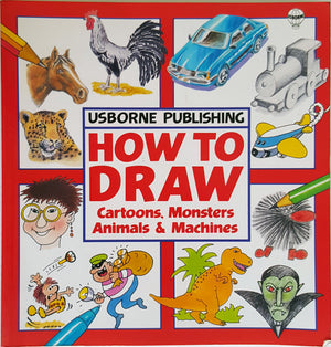How to Draw Cartoons, Monsters, Animals & Machines