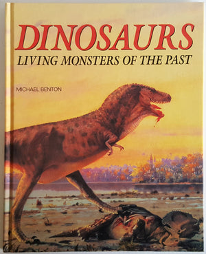 Dinosaurs Living Monsters of the Past