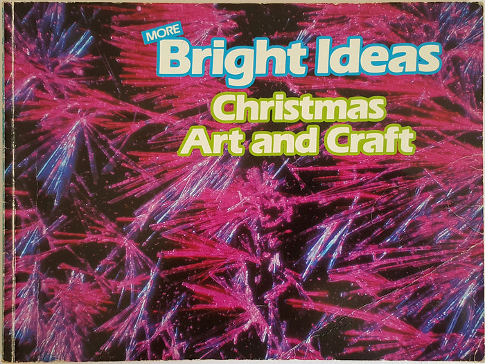 More Bright Ideas - Christmas Art and Craft