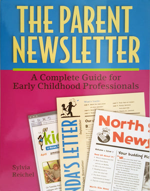 The Parent Newsletter - A Complete Guide for Early Childhood Professional