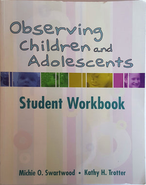 Second Hand Textbooks - Observing Children and Adolescents Student Workbook - (incl. 4 x DVD's)
