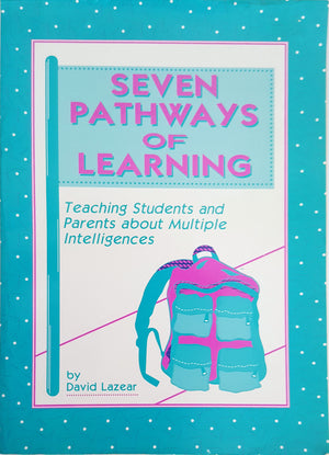 Seven Pathways of Learning - Teaching Students and Parents about Multiple Intelligences