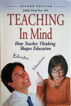Teaching in Mind : How Teacher Thinking Shapes Education