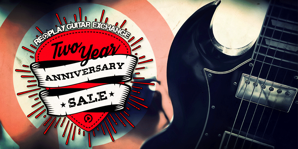 Replay Guitar Exchange Two Year Anniversary Sale