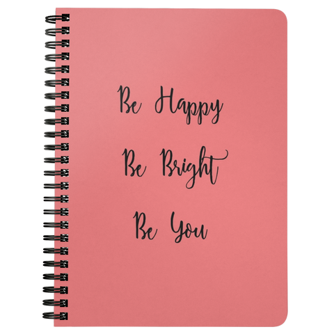 Be Happy Be Bright Be You Notebook