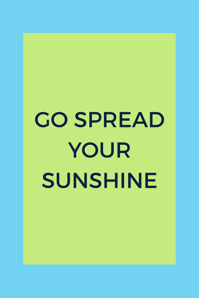 Go Spread Your Sunshine