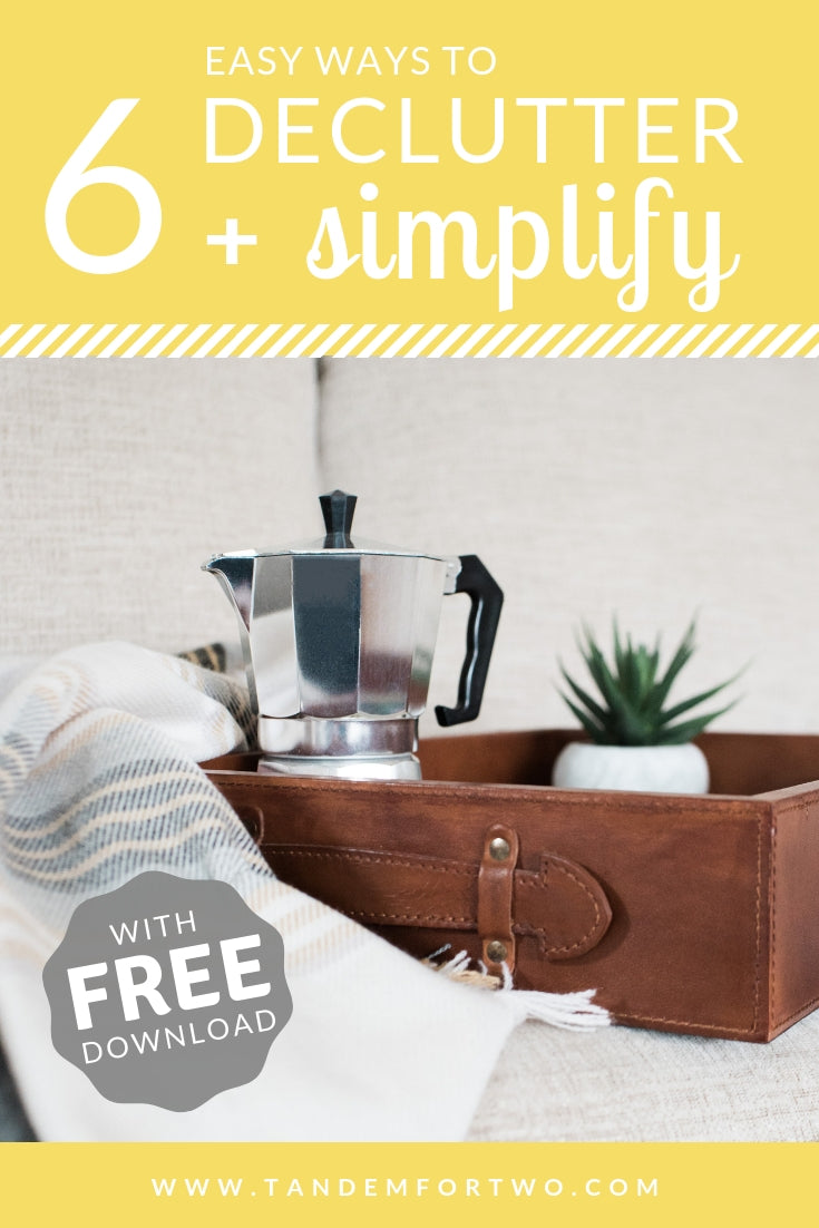 6 Easy Ways to Declutter and Simplify