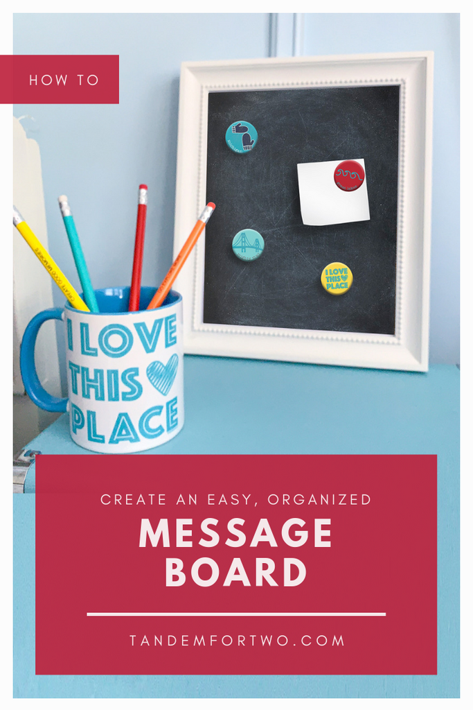 How to Create an Easy, Organized Message Board - Tandem For Two