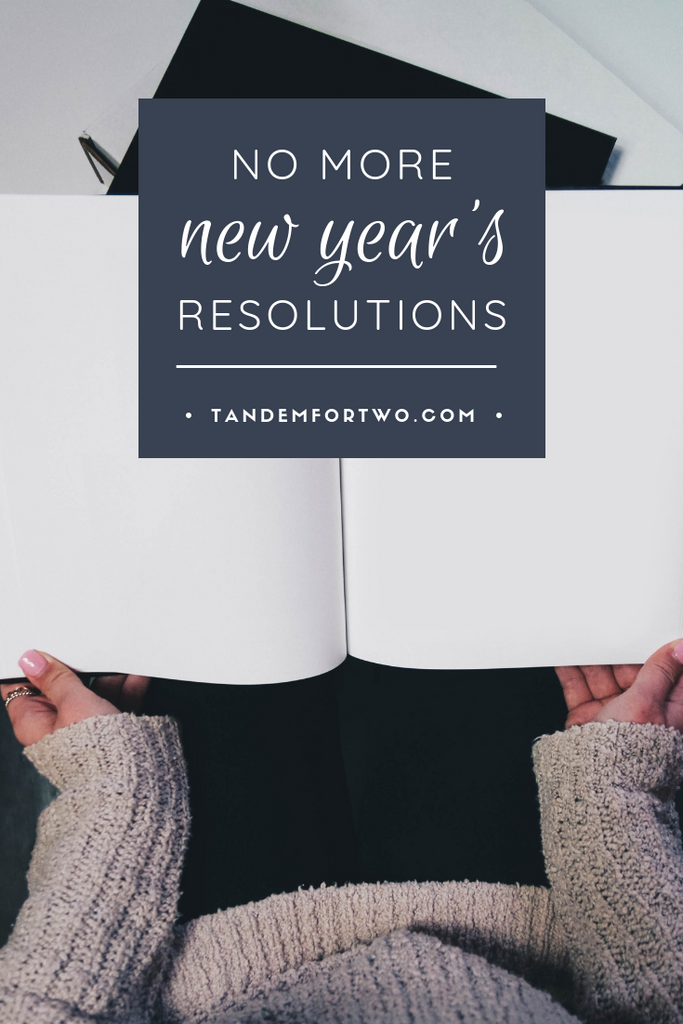 No More New Year's Resolutions - Tandem For Two