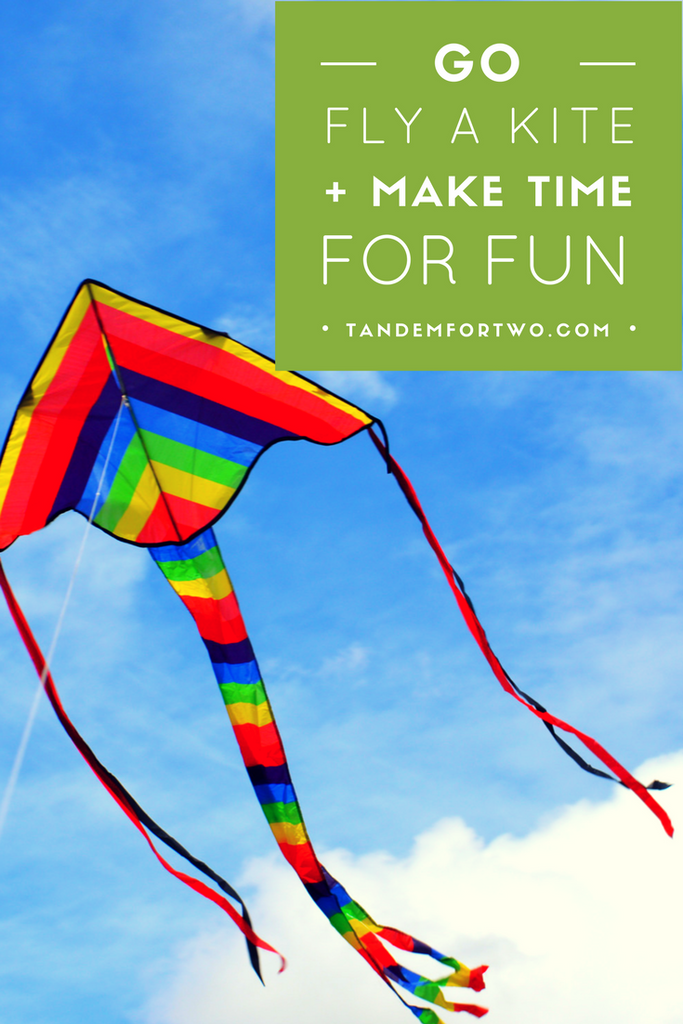 April = Go Fly a Kite + Make Time For Fun