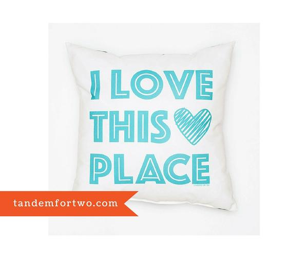 I Love This Place Pillow from Tandem For Two