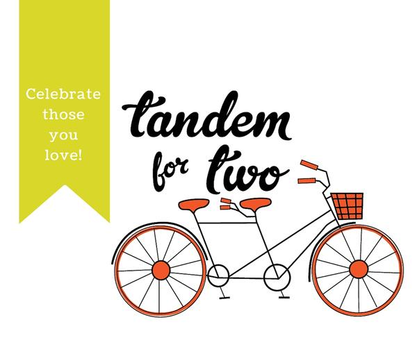 May = Celebrate those you love with Tandem For Two
