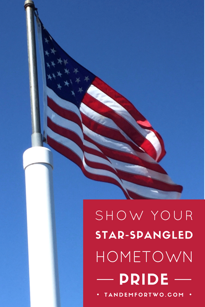 July = Show Your Star-Spangled, Hometown Pride!