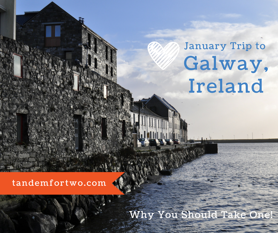 January Trip to Galway, Ireland: Why You Should Take One!