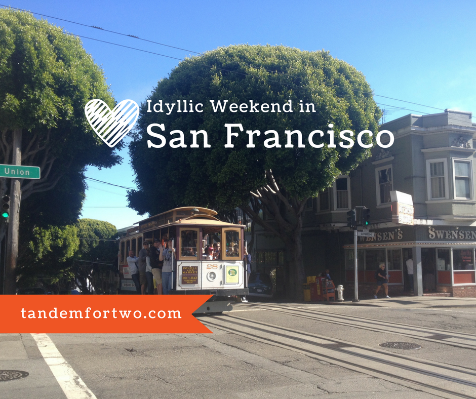 Idyllic Weekend in San Francisco
