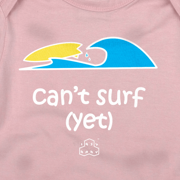 Newborn gift for baby girl surfers - Can't surf yet - Lazy Baby