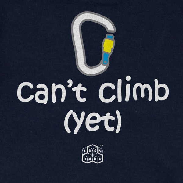 Newborn gift for parents who Climb - Can't Climb Yet - Lazy Baby