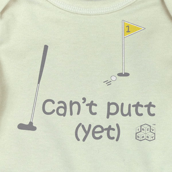 Newborn gift for golfers - Can't putt yet - Lazy Baby