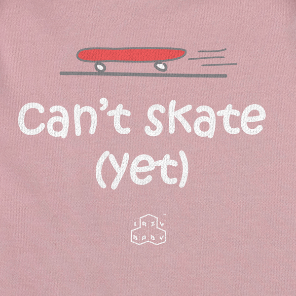 Newborn gift for Skateboarder - Can't skate yet