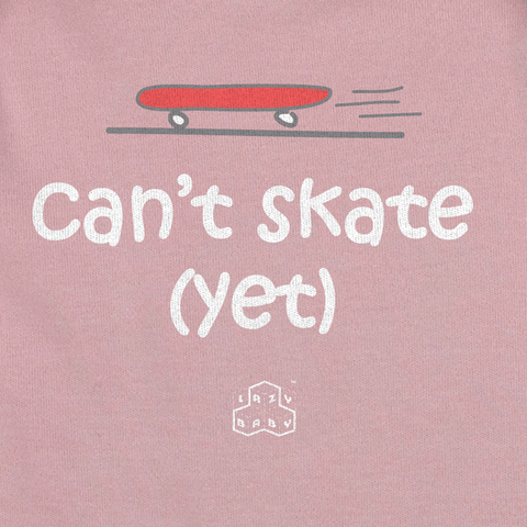 Newborn gift for Skateboarder - Can't skate yet - Lazy Baby
