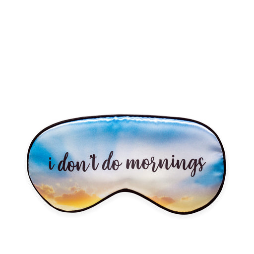 Ultra Soft Sleepmask - I Don't Do Mornings