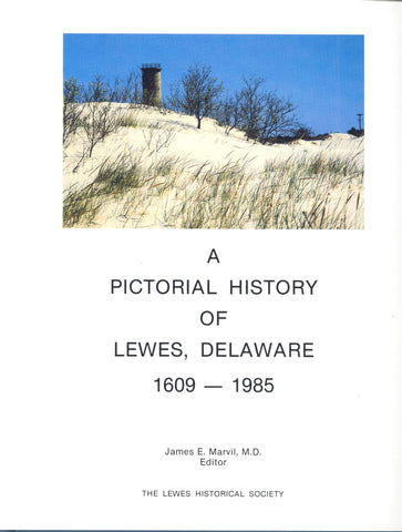 A Pictorial History of Lewes, Delaware 1609-1985