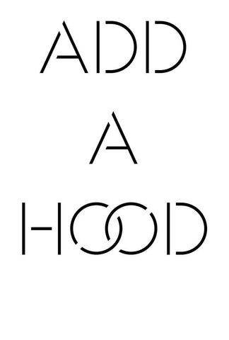 Add A Hood - Coquetry Clothing