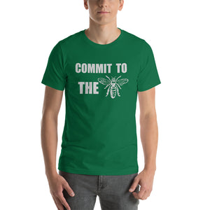 """Commit To The Bee"" Unisex T-Shirt - Classic City Bee Company"